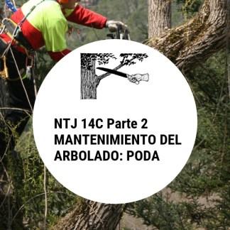 NTJ 14C Parte 2 MANTENIMIENTO DEL ARBOLADO: PODA