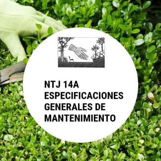 NTJ 14A ESPECIFICACIONES GENERALES DE MANTENIMIENTO