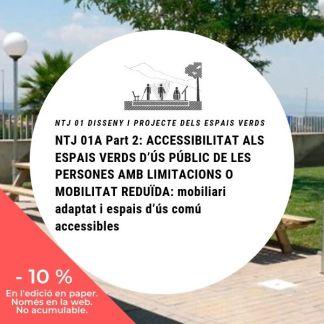 NTJ 01A Part 2 ACCESSIBILITAT ALS ESPAIS VERDS D'ÚS PÚBLIC DE LES PERSONES AMB LIMITACIONS O MOBILITAT REDUÏDA_10
