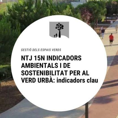 NTJ 15N INDICADORS AMBIENTALS I DE SOSTENIBILITAT PER AL VERD URBA