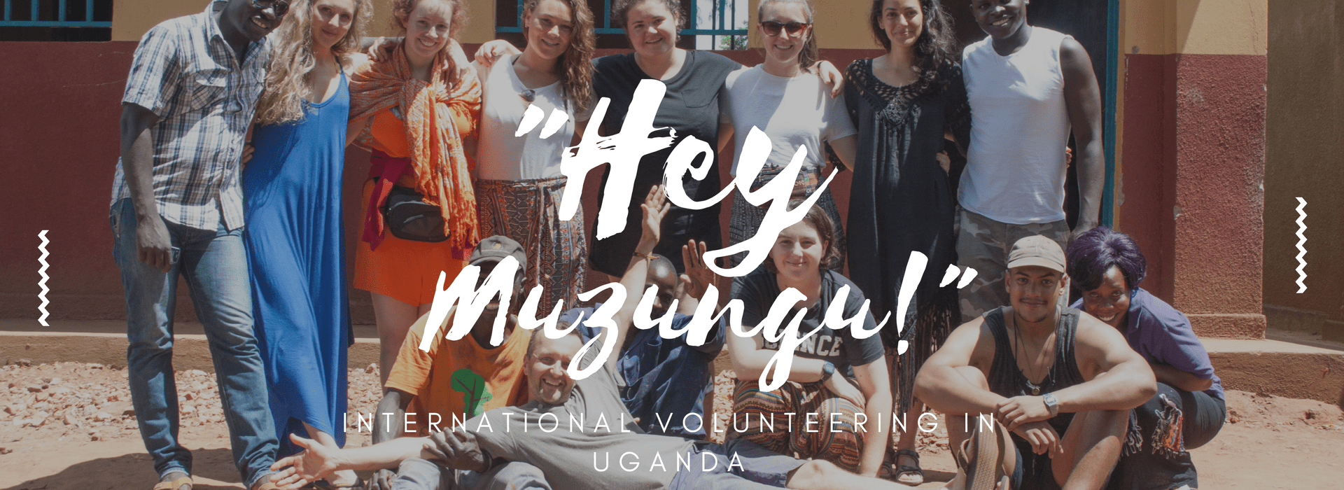 """Hey Muzungu!""  International volunteering in Uganda"