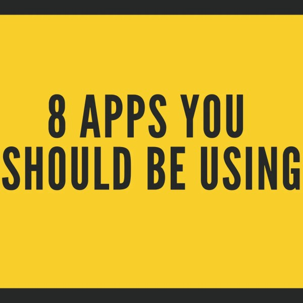 8 Apps you should be using now you're a student