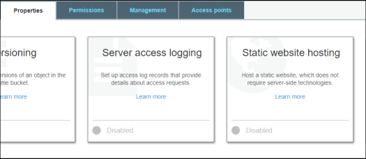 Properties  rsormng  rsions ot an object in the  me bucket  am more  Permissions  Management  Access points  Server access logging  Set up access log records that provide  details about access requests.  Leam more  Disabled  Static website hosting  Host a static website, which does not  require server-side technologies.  Learn more  Disabled