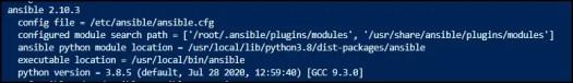 ansible 2.1e.3  config file = /etc/ansible/ansible.cfg  configured module search path = [ 'root/. ansible/plugins/modules• ,  /usr/share/ansible/plugins/modules ]  ansible python module location  /usr/10ca1/1ib/python3.8/dist-packages/ansib1e  executable location  /usr/local/bin/ansible  python version  = 3.8.5 (default, Jul 28 2e2e, [GCC 9.3.e]