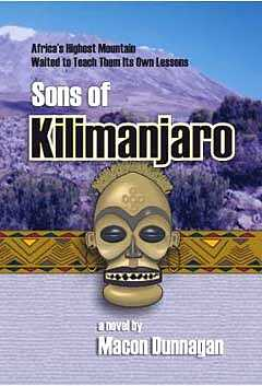 Macon Dunnagan Sons of Kilimanjaro