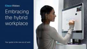Cisco Webex: Embracing the Hybrid Workplace