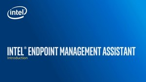 What is Intel Endpoint Management Assistant (Intel EMA)?   Intel Business