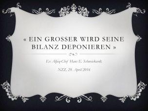 """H.E. Schweickardt: """"Ein Grosser wird seine Bilanz deponieren"""" und die Frage, ob wohl der Autor an denjenigen unter den Grossen dachte, bei dem er einst diente?"""