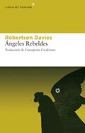 angeles_rebeldes_robertson_davies.jpg