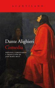La Comedia de Dante (editorial El Acantilado), traducida y editada por José María Micó,