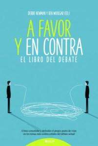 """Debbie Newman y Ben Woolgar: """"A favor y en contra. El libro del debate"""". Rialp, 2018"""