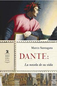Dante: la novela de su vida. (Ed. Cátedra), Madrid 2018, 528 págs.