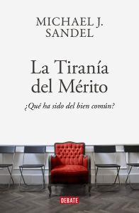 La tiranía del mérito. Michael J. Sandel Debate, Barcelona, 2020. 369 págs. 21'75 € (papel) / 10'44 € (digital).