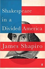 Shakespeare in a divide America. James Shapiro. Faber & Faber. 320 págs.12'8 € (papel) / 8'36 € (digital).