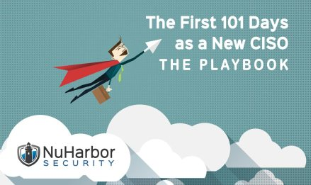 The First 101 Days as a new CISO | NuHarbor Security