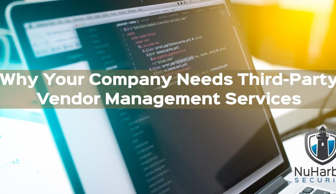 Why Your Company Needs Third-Party Vendor Management Services