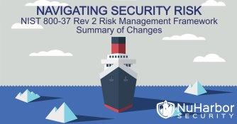 NIST 800-37 Rev 2 Risk Management Framework - Major Changes | NuHarbor Security