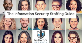 The Cybersecurity Staffing Guide, Information Security Staffing Guide, NuHarbor Security