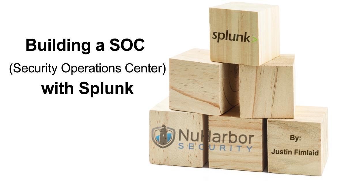 Building a Security Operations Center with Splunk | NuHarbor Security