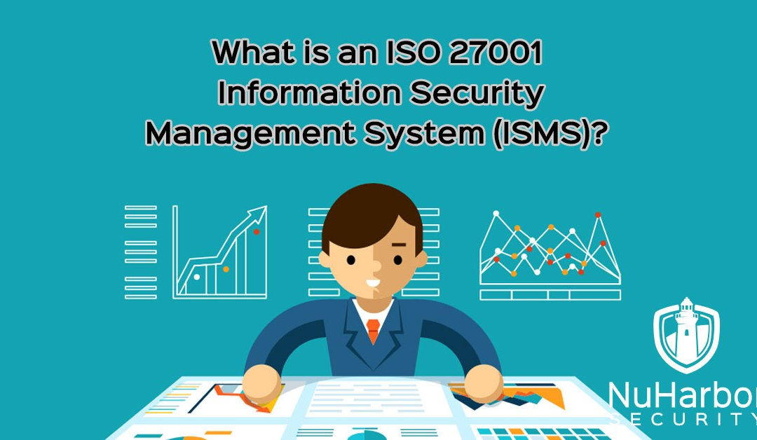 What is an ISO 27001 Information Security Management System (ISMS)? | NuHarbor Security