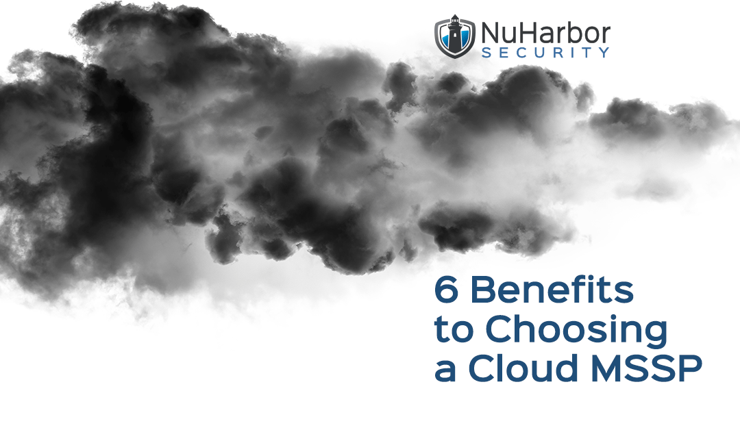 Six Benefits to Choosing a Cloud MSSP