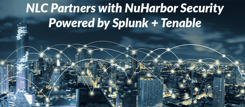 NuHarbor Security Partners with NLC to Deliver NuHarbor, Powered by Splunk + Tenable