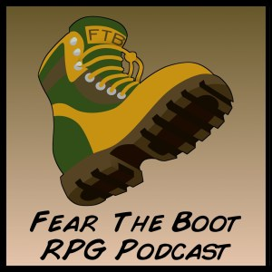 "A large cartoon boot with the words ""Fear the Boot"" RPG Podcast"