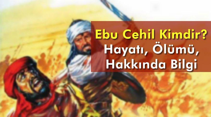 ebu_cehil_kimdir_Hayati_olumu