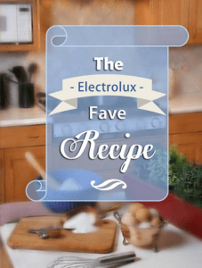 The electrolux fave receipe