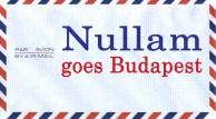 nullam goes Budapest