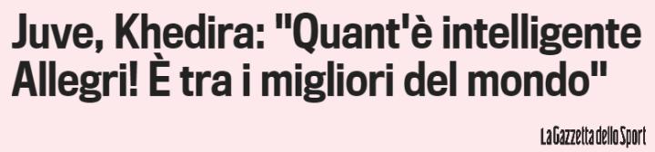 Per Khedira, Massimiliano Allegri è l'allenatore più intelligente al mondo   numerosette.eu