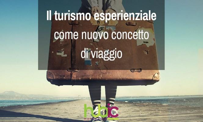 Il Turismo Esperienziale come nuovo concetto di viaggio