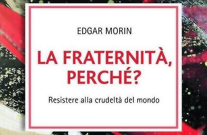 Edgar Morin: Il futuro è nella fraternità
