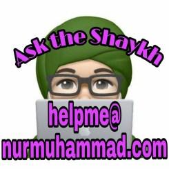Ask the Shaykh helpme nurmuhammad.com Shaykh Nurjan Mirahmadi email