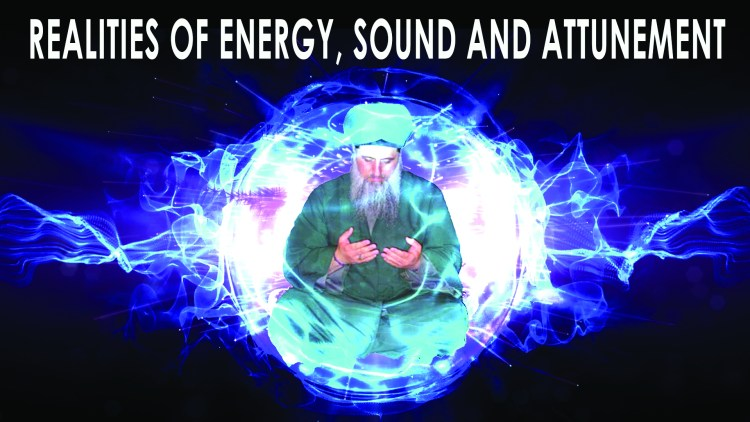 Realities of Energy, Sound, Attunement , Attuning to the Master