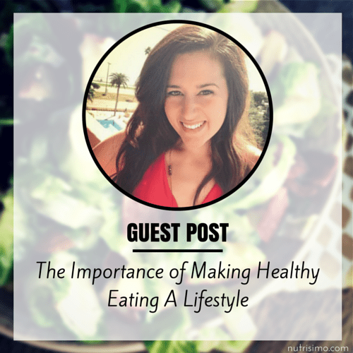 The Importance of Making Healthy Eating a Lifestyle
