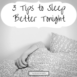3 Tips to Sleep Better Tonight