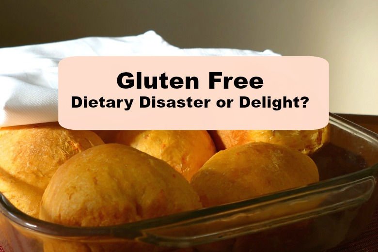 Gluten Free: Dietary Disaster or Delight? www.nuttynutritionandfitness.com