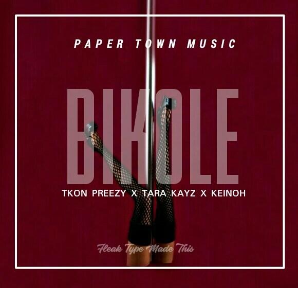 """New: """" BIKOLE"""" – Fleak Type ft. Tkon Preezy, Tara Kayz & Keinoh"""