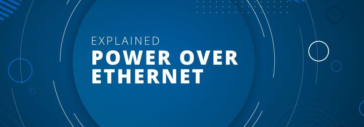 Power over Ethernet Explained