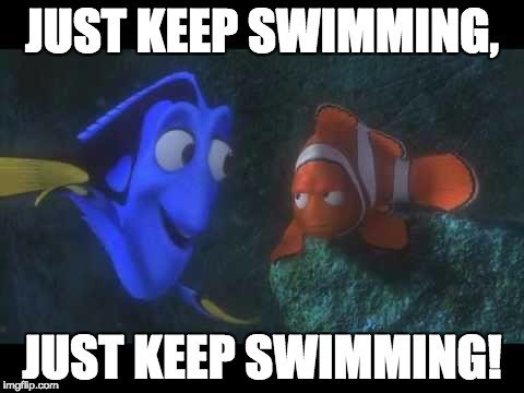 just-keep-swimming-meme