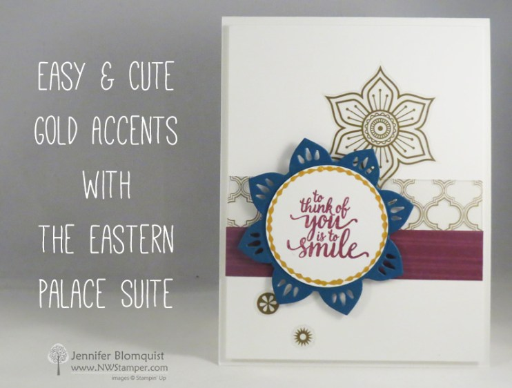 Easy Gold Accents on Cards with Eastern Palace Suite