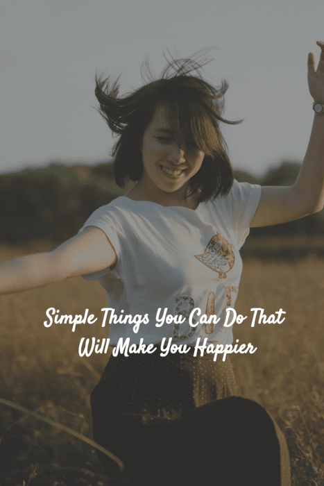Life is about being happy! Here are a few simple things you can do that will make you happier :)