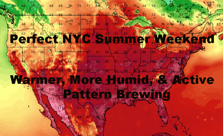 NYC Perfect Summer Weekend Warmer Pattern Ahead