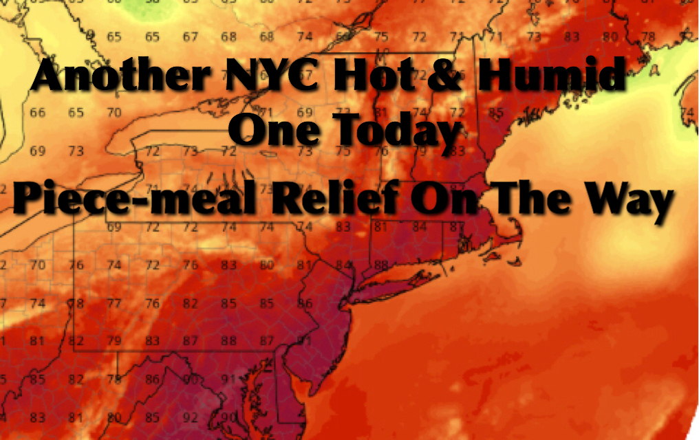 NYC Hot Humid Thursday Slow Relief Coming