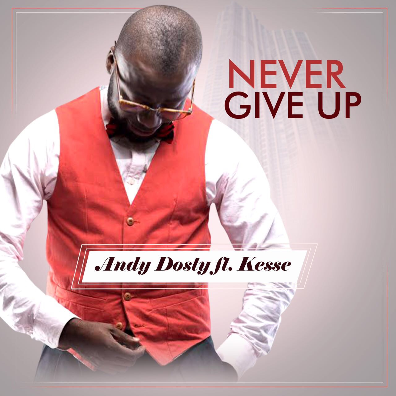 Andy Dosty Never Give Up
