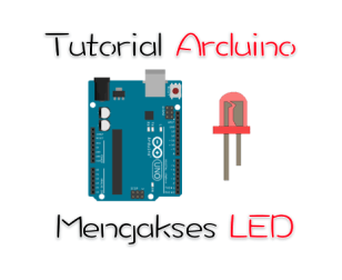 tutorial arduino mengakses led