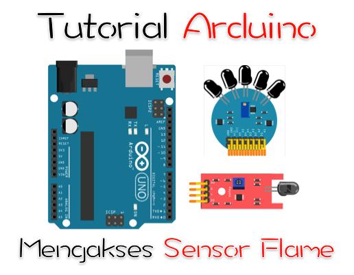 Tutorial Arduino mengakses Sensor Flame