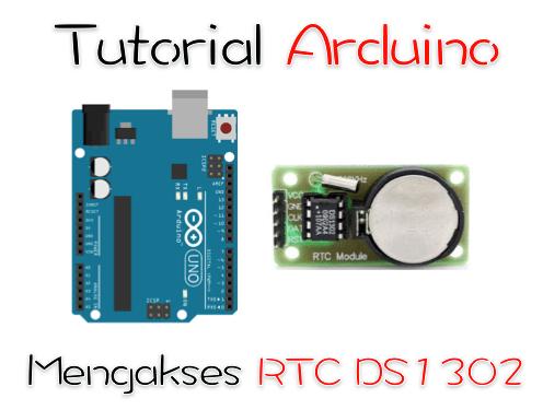 Tutorial Arduino mengakses modul RTC DS1302