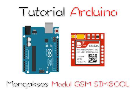 Tutorial Arduino Mengakses Modul GSM SIM800L